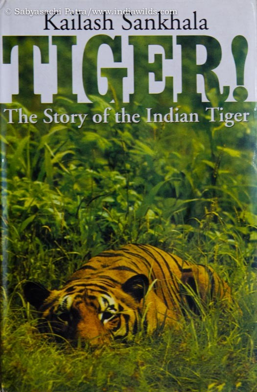 Tiger! The Story of the Indian Tiger by Kailash Sankhala
