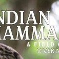 Indian Mammals ​- ​A Field Guide By Vivek Menon I had bought this book as soon as it came out in 2014. However, I must confess that the moment I opened the contents chapter, the colourful […]