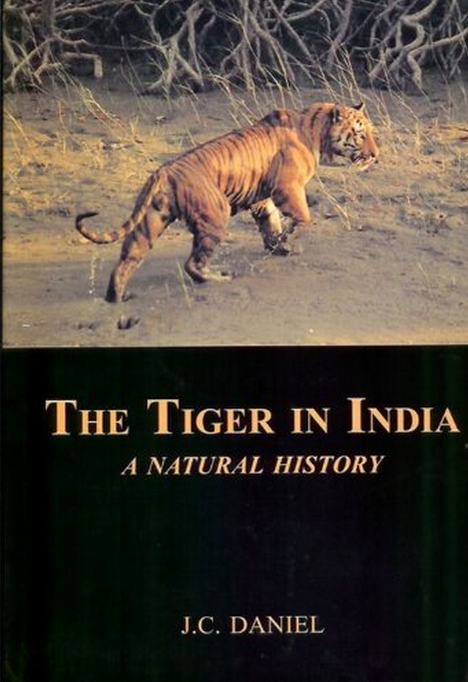 The Tiger in India - J. C. Daniel