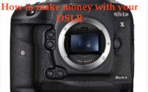 What are the various ways to make money out of a DSLR explained in this article