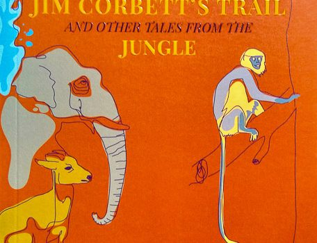 On Jim Corbett's Trail and Other Tales From the Jungle by A.J.T. Johnsingh Jim Corbett. The name evokes so much of awe, reverence and inspiration in many of us. His books have got millions of […]