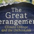 "The Great Derangement – Climate Change and the Unthinkable – by Amitav Ghosh Amitav Ghosh needs no introduction. He is one of India's finest writers and is a Sahitya Akademi award winner. His book ""The Hungry […]"